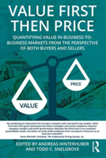 Value first then price ebook by 9781317326175 rakuten kobo value first then price quantifying value in business to business markets from the perspective of fandeluxe Gallery