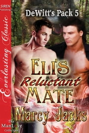 Eli's Reluctant Mate ebook by Marcy Jacks