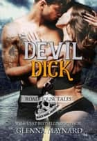 Devil Dick - BRRMC Roadhouse Tales, #1 ebook by Glenna Maynard