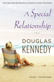 A Special Relationship - A Novel ebook by Douglas Kennedy