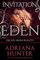 Escape From Reality: New Adult Romance (Invitation to Eden) ebook by