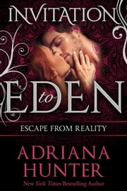 Escape From Reality: New Adult Romance (Invitation to Eden) ebook by Adriana Hunter