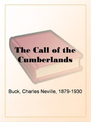 The Call Of The Cumberlands ebook by Charles Neville Buck