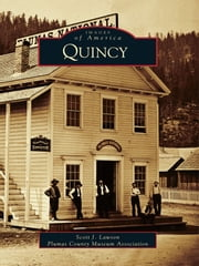 Quincy ebook by Scott J. Lawson,Plumas County Museum Association