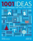 1001 Ideas That Changed the Way We Think ebook by Robert Arp