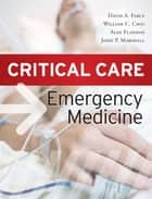 Critical Care Emergency Medicine ebook by David Farcy,William Chiu,Alex Flaxman,John Marshall