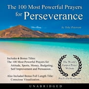 The 100 Most Powerful Prayers for Perseverance