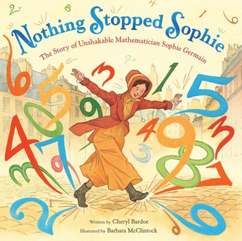 Nothing stopped sophie ebook by cheryl bardoe 9780316394291 nothing stopped sophie the story of unshakable mathematician sophie germain ebook by cheryl bardoe fandeluxe Image collections