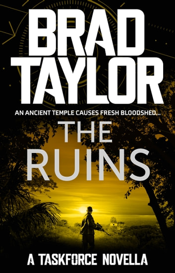 The Ruins - A gripping military thriller from ex-Special Forces Commander Brad Taylor ebook by Brad Taylor