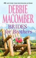 Brides for Brothers ebook by Debbie Macomber