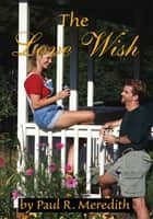 The Love Wish ebook by Paul Meredith