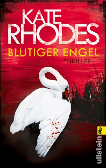 Blutiger Engel - Thriller ebook by Kate Rhodes