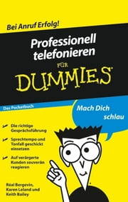 Professionell telefonieren für Dummies Das Pocketbuch ebook by Karen Leland,Keith Bailey,Réal Bergevin