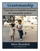 Grantsmanship ebook by Steve Brandick