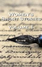 Womens Short Stories 1 ebook by Katherine Masnfield, Kate Chopin, Virginia Woolf, Edith Wharton