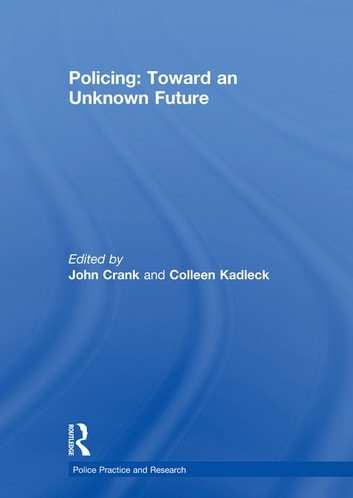 Policing: Toward an Unknown Future ebook by