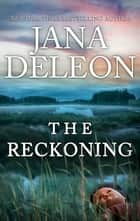 The Reckoning ebook by Jana DeLeon