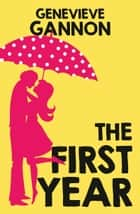 The First Year ebook by Genevieve Gannon