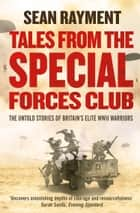 Tales from the Special Forces Club ekitaplar by Sean Rayment