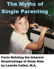 The Myths of Single Parenting ebook by Loanda Cullen