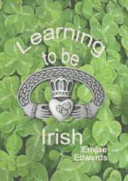 Learning To Be Irish ebook by Emjae Edwards