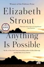 Anything Is Possible - A Novel 電子書 by Elizabeth Strout