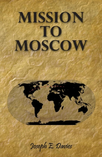 Mission to Moscow ebook by Joseph E. Davies