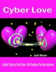 Cyber Love - Useful Tips to Find Your Life Partner On the Internet
