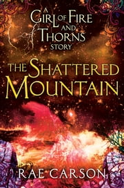 The Shattered Mountain ebook by Rae Carson