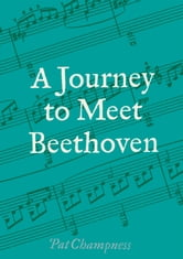 Journey to Meet Beethoven ebook by Pat Champness