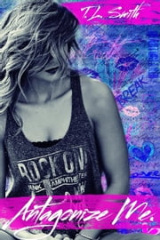 Antagonize Me ebook by T.L Smith