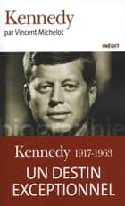 Kennedy ebook by Vincent Michelot