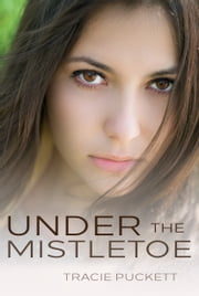 Under The Mistletoe ebook by Tracie Puckett
