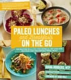 Paleo Lunches and Breakfasts on the Go ebook by Diana Rodgers