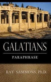 Galatians: Paraphrased ebook by Ray Sammons