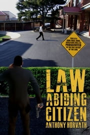 Law Abiding Citizen ebook by Anthony Horvath
