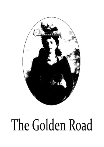 The Golden Road ebook by Lucy Maud Montgomery