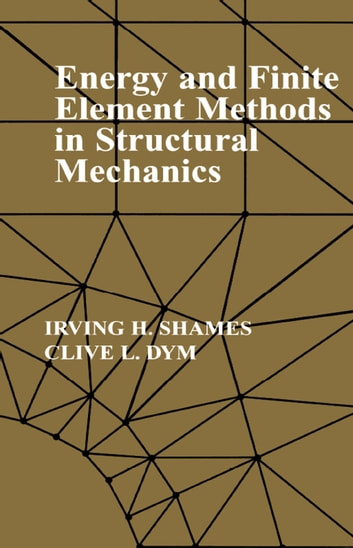 Energy and Finite Element Methods In Structural Mechanics
