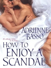 How To Enjoy A Scandal ebook by Basso, Adrienne