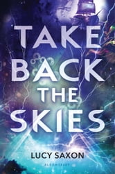Take Back the Skies ebook by Lucy Saxon