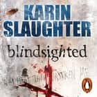 Blindsighted - A great writer at the peak of her powers (Grant County series 1) audiobook by