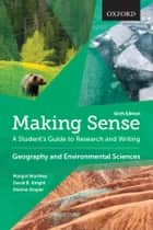 Making Sense in Geography and Environmental Sciences - A Student's Guide to Research and Writing ebook by Margot Northey, Dianne Draper, David B. Knight