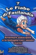 Le Fiabe di Fasilandia: 7 ebook by Michael Raduga