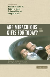 Are Miraculous Gifts for Today?: 4 Views - 4 Views ebook by Stanley N. Gundry,Wayne Grudem