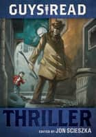 Guys Read: Thriller ebook by Jon Scieszka, Brett Helquist