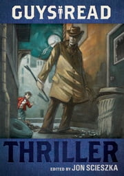 Guys Read: Thriller ebook by Jon Scieszka,Brett Helquist