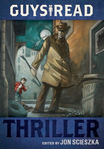Guys Read: Thriller ebook by Jon Scieszka