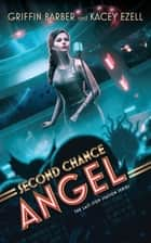 Second Chance Angel ebook by Griffin Barber, Kacey Ezell