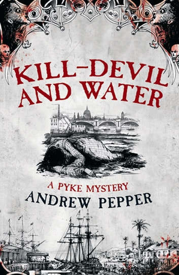 Kill-Devil And Water - A Pyke Mystery ebook by Andrew Pepper