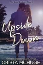 Upside Down ebook by Crista McHugh